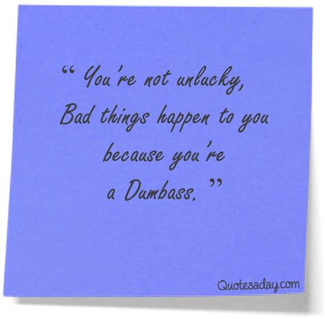 youre  unlucky quotes  day