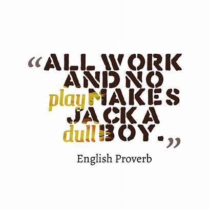 Play English Quotes Proverb Boy Jack Dull