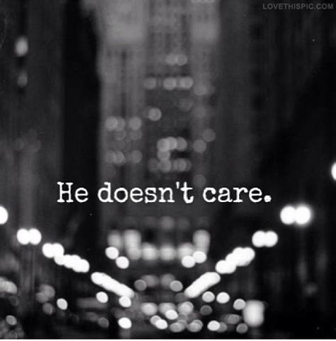 He Doesnt Care Anymore Quotes