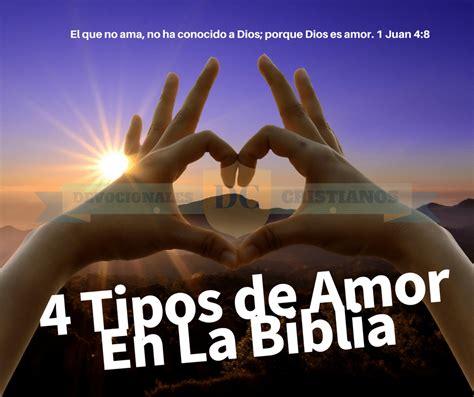 Tipos De Amor 4 Tipos De Amor En La Biblia 191 Sabes Cuales Son Blogs