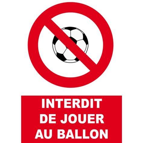 jouer au bureau panneau interdit de jouer au ballon achat vente