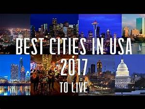 Best Cities in USA to Live in 2017 America Top 10 - YouTube