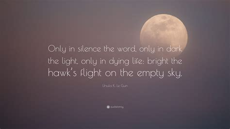 ursula  le guin quote   silence  word   dark  light   dying life