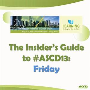 The Insider U0026 39 S Guide To  Ascd13  Friday  March 15