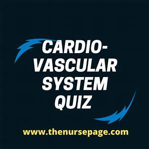 Cardiovascular System Or Circulatory System Nursing Quiz