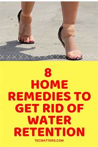 8 Home Remedies To Get Rid Of Water Retention