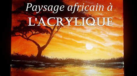 peinture sur toile debutant cours d acrylique peindre un paysage africain en 10 minutes