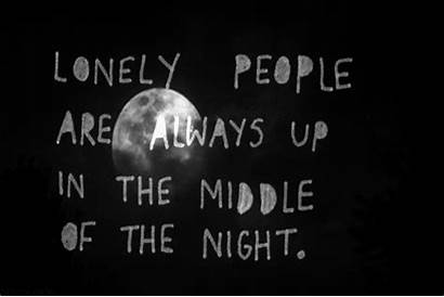 Night Lonely Quotes Mentally Nights Quote Ill