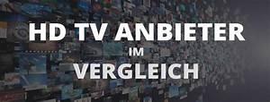 Hd Tv Anbieter : hd tv vergleich pay tv anbieter im berblick 2018 ~ Lizthompson.info Haus und Dekorationen