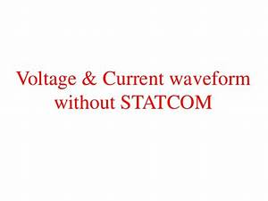 Statcom Control Scheme For Power Quality Improvement Of