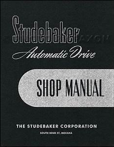 Studebaker Auto Transmission Shop Manual 1951 1952 1953 1954 Champion Commander