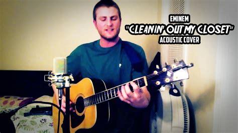 eminem cleanin out my closet eminem quot cleanin out my closet quot acoustic cover