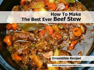 How To Make The Best Ever Beef Stew