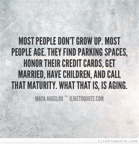 Quotes About Growing Up And Maturity