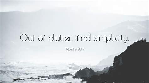 albert einstein quote   clutter find simplicity