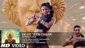Ek Do Teen Chaar Full Song (VIDEO)   Sunny Leone   Neha ...