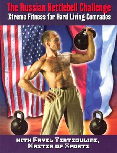 kettlebell books russian challenge training effective important safe most pavel tsatsouline pun