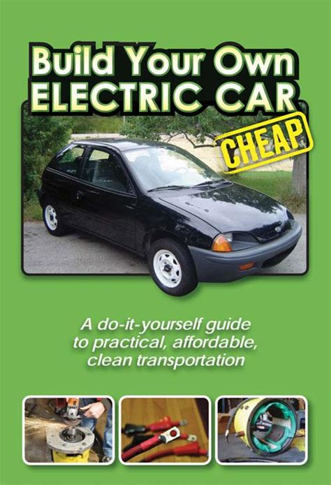 Build Your Own Electric Car earth news build your own electric car cheap dvd