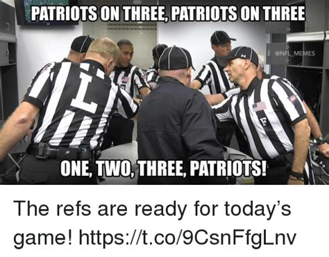 Nfl Ref Meme - patriots on three patriots on three memes one twothree patriots the refs are ready for today s