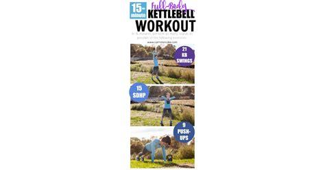 workout kettlebell minute fitness popsugar
