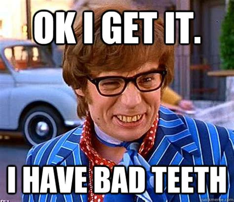Bad Teeth Meme - 12 bad teeth pictures that ll make you want to brush yours