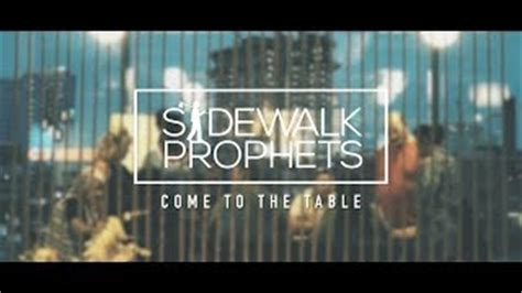 Sidewalk Prophets  Come To The Table Official Lyric Video
