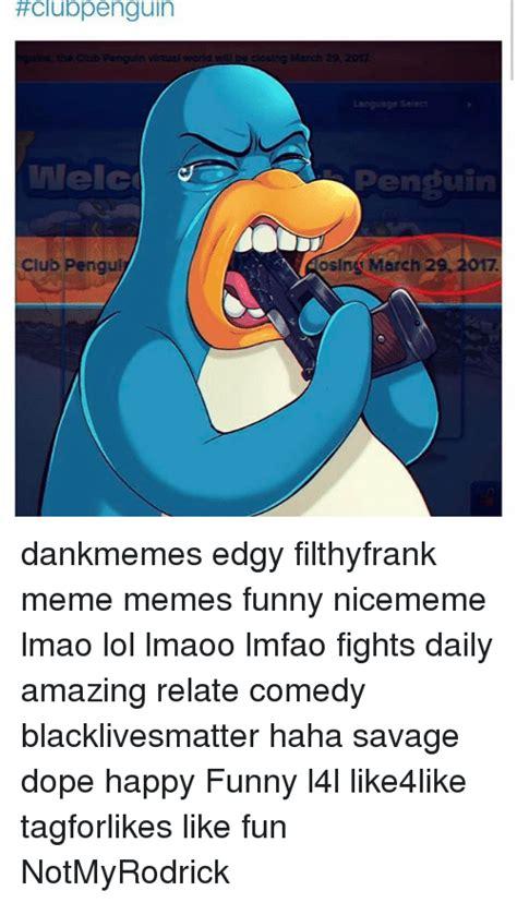 Club Penguin Meme - 25 best memes about clubpenguin clubpenguin memes