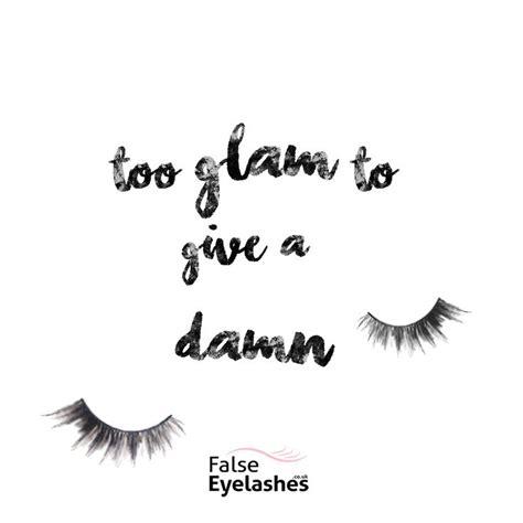 glam  give  damn beauty eyelashes quote lashes