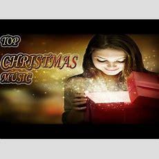Top Christmas Music  Traditional Christmas Songs Youtube