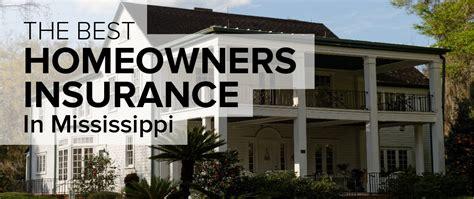 best homeowners insurance homeowners insurance in mississippi
