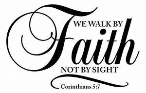"Corinthians 5:7 ""WE WALK BY Faith NOT BY SIGHT"" Bible"
