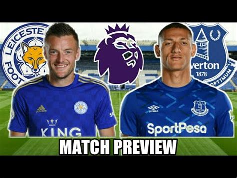 MUST WIN - LEICESTER CITY VS EVERTON MATCH PREVIEW! - YouTube