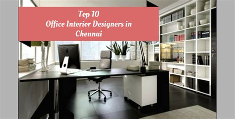 Top 10 Office Interior Designers In Chennai