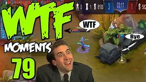 Mobile Legends WTF Funny Moments Episode 79 YouTube
