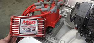 The Ins And Outs Of An Msd Ignition System