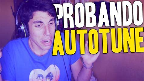 Probando El Autotune Youtube