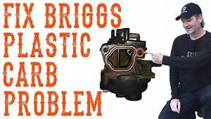 Easiest Way To Fix A Common Briggs Plastic Carburetor