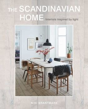 scandinavian interior design magazine the scandinavian home book by niki brantmark official publisher page simon schuster