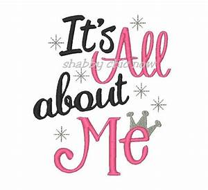 It's All about Me with Crown Embroidery Design