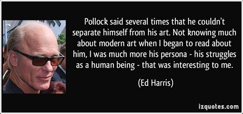 ed harris quotes ed harris s quotes famous and not much sualci quotes