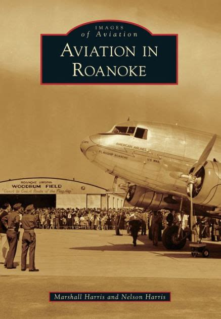Barnes And Noble Roanoke Va by Aviation In Roanoke Virginia Images Of Aviation Series