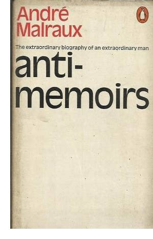 Anti Memoirs Recommendations From Matthew Neill Null Andre Malraux