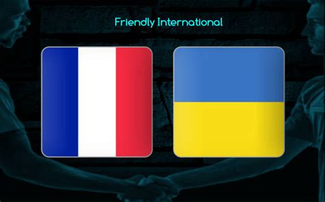 France vs Ukraine Prediction, Tips and Match Preview