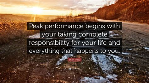 brian tracy quote peak performance begins