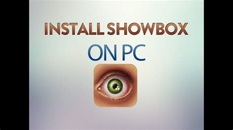 showbox app for windows pc mac showbox apk youtube