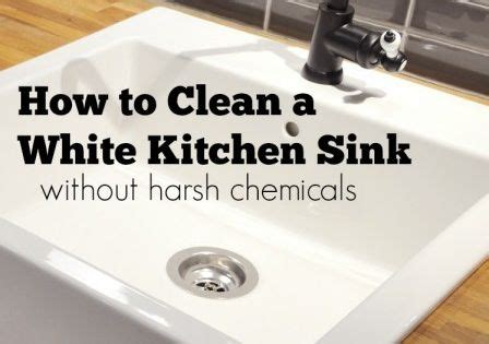 how to disinfect kitchen sink how to clean a white kitchen sink without harsh chemicals 7242
