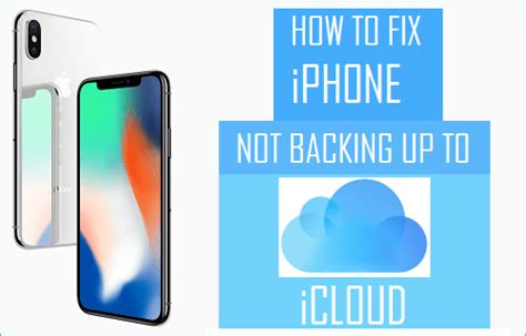iphone not backing up how to fix iphone not backing up to icloud