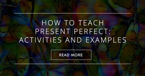 teach present perfect activities  examples
