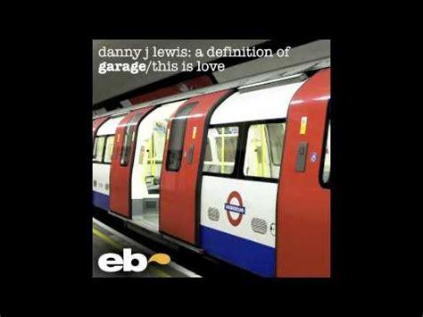 Definition Of A Garage danny j lewis a definition of garage