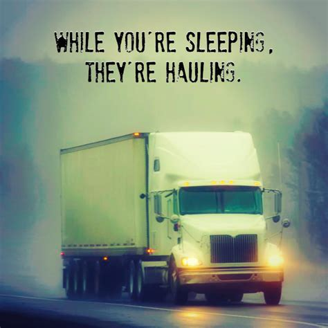 youre sleeping theyre hauling trucking truck